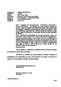Vistos, relatados e discutidos os presentes autos de recurso interposto por ROBERTO JACOB NICOLAU MUSSI