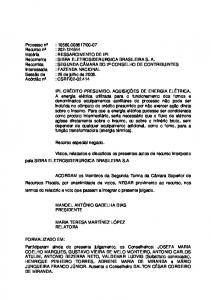 Vistos, relatados e discutidos os presentes autos de recurso interposto pela SIBRA ELETROSIDERURGICA BRASILEIRA S.A