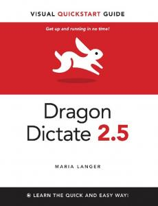 Visual QuickStart Guide. Dragon Dictate 2.5. Maria Langer. Peachpit Press