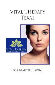 VITAL THERAPY TEXAS FOR BEAUTIFUL SKIN