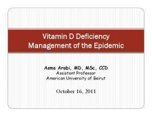 Vitamin D Deficiency Management of the Epidemic