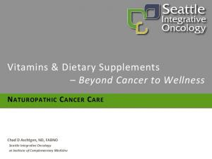 Vitamins & Dietary Supplements Beyond Cancer to Wellness