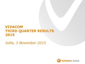 VIVACOM THIRD QUARTER RESULTS Sofia, 3 November 2015