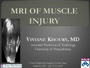 VIVIANE KHOURY, MD Assistant Professor of Radiology University of Pennsylvania