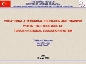 VOCATIONAL & TECHNICAL EDUCATION AND TRAINING WITHIN THE STRUCTURE OF TURKISH NATIONAL EDUCATION SYSTEM