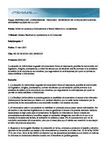 Voces: DEFENSA DEL CONSUMIDOR - PROCESO - BENEFICIO DE LITIGAR SIN GASTOS - INTERPRETACION DE LA LEY