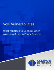 VoIP Vulnerabilities. What You Need to Consider When Assessing Business Phone Systems