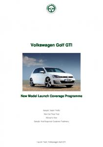 Volkswagen Golf GTI. New Model Launch Coverage Programme. Sample Dealer Profile. New Car Road Test. Woman's View
