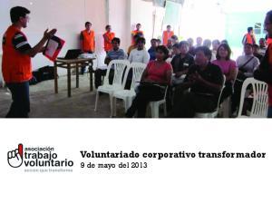 Voluntariado corporativo transformador. 9 de mayo del 2013