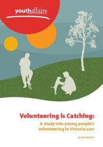 Volunteering is Catching: A study into young people's volunteering in Victoria By Clare Wynne