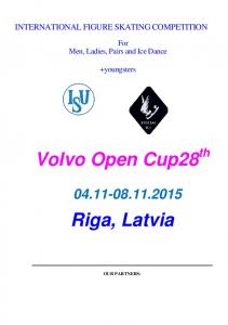 Volvo Open Cup28 th. Riga, Latvia INTERNATIONAL FIGURE SKATING COMPETITION. For Men, Ladies, Pairs and Ice Dance