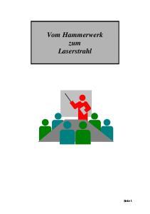 Vom Hammerwerk zum Laserstrahl