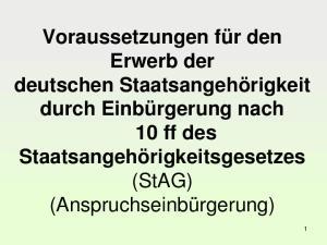 Voraussetzungen für den Erwerb der deutschen Staatsangehörigkeit durch Einbürgerung nach 10 ff des Staatsangehörigkeitsgesetzes (StAG)