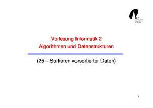 Vorlesung Informatik 2 Algorithmen und Datenstrukturen. (25 Sortieren vorsortierter Daten)