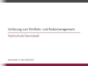Vorlesung zum Portfolio- und Risikomanagement. Hochschule Darmstadt