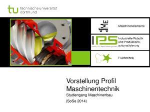 Vorstellung Profil Maschinentechnik Studiengang Maschinenbau (SoSe 2014)