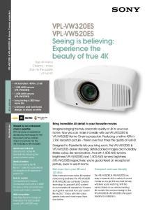 VPL-VW320ES VPL-VW520ES Seeing is believing: Experience the beauty of true 4K