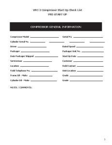 VRC-2 Compressor Start Up Check List PRE-START UP COMPRESSOR GENERAL INFORMATION