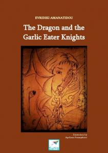ΕVRIDIKI AMANATIDOU The Dragon and the Garlic Eater Knights