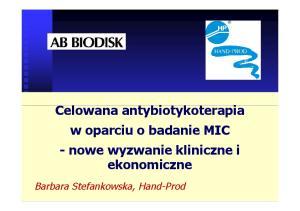 w oparciu o badanie MIC - nowe wyzwanie kliniczne i ekonomiczne Barbara Stefankowska, Hand-Prod