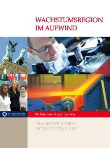 Wachstumsregion. We take care of your business. Eisenhüttenstadt