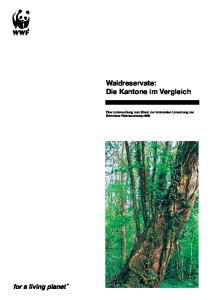 Waldreservate: Die Kantone im Vergleich. Eine Untersuchung zum Stand der kantonalen Umsetzung der Schweizer Waldreservatspolitik
