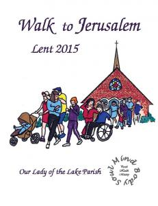 Walk to Jerusalem. Lent Our Lady of the Lake Parish
