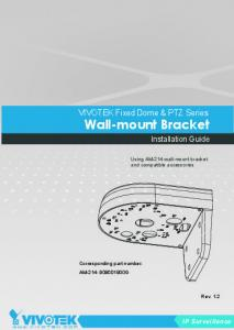 Wall-mount Bracket. VIVOTEK Fixed Dome & PTZ Series. Installation Guide. IP Sur veillance. Using AM-214 wall-mount bracket and compatible accessories