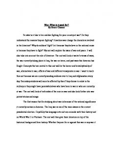 War: What is it good for? By Brant Chesser. So what is it like to be a soldier fighting for your country at war? Do they