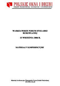 WARSZAWSKIE FORUM STOLARKI BUDOWLANEJ 15 WRZEŚNIA 2006 R