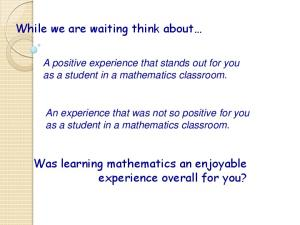 Was learning mathematics an enjoyable experience overall for you?