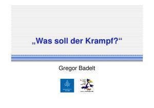 Was soll der Krampf? Gregor Badelt