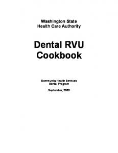 Washington State Health Care Authority. Dental RVU Cookbook. Community Health Services Dental Program