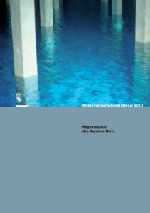 Wasserversorgungsstrategie Regierungsrat des Kantons Bern