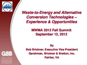 Waste-to-Energy and Alternative Conversion Technologies Experience & Opportunities