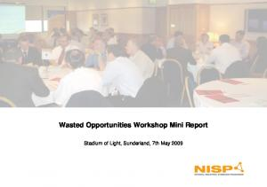 Wasted Opportunities Workshop Mini Report. Stadium of Light, Sunderland, 7th May 2009