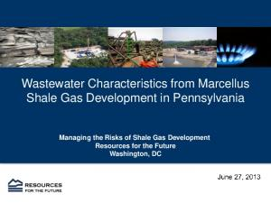 Wastewater Characteristics from Marcellus Shale Gas Development in Pennsylvania