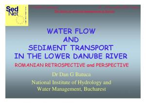 WATER FLOW AND SEDIMENT TRANSPORT IN THE LOWER DANUBE RIVER