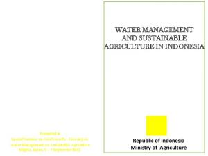 WATER MANAGEMENT AND SUSTAINABLE AGRICULTURE IN INDONESIA