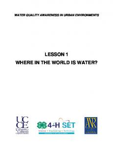 WATER QUALITY AWARENESS IN URBAN ENVIRONMENTS LESSON 1 WHERE IN THE WORLD IS WATER?