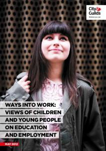 WAYS INTO WORK: VIEWS OF CHILDREN AND YOUNG PEOPLE ON EDUCATION AND EMPLOYMENT