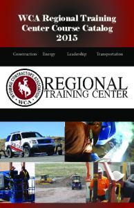 WCA Regional Training Center Course Catalog Construction Energy Leadership Transportation
