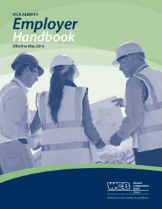 WCB-ALBERTA Employer. Handbook. Effective May Working for a safe, healthy, strong Alberta