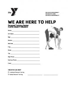 WE ARE HERE TO HELP Personal Training Packet FLOYD COUNTY BRANCH