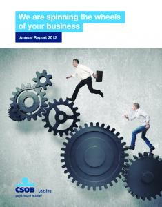 We are spinning the wheels of your business. Annual Report 2012