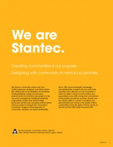 We are Stantec. Creating communities is our purpose. Designing with community in mind is our promise