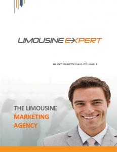 We Can t Predict the Future. We Create It. THE LIMOUSINE MARKETING AGENCY