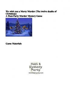 We wish you a Merry Murder (The twelve deaths of Christmas) A Host-Party Murder Mystery Game. Game Materials