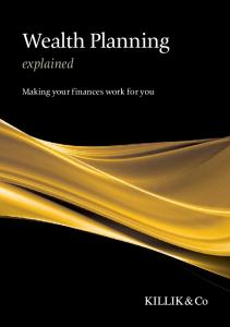 Wealth Planning. explained. Making your finances work for you