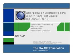 Web Application Vulnerabilities and Security Flaws Root Causes: The OWASP Top 10 OWASP. The OWASP Foundation